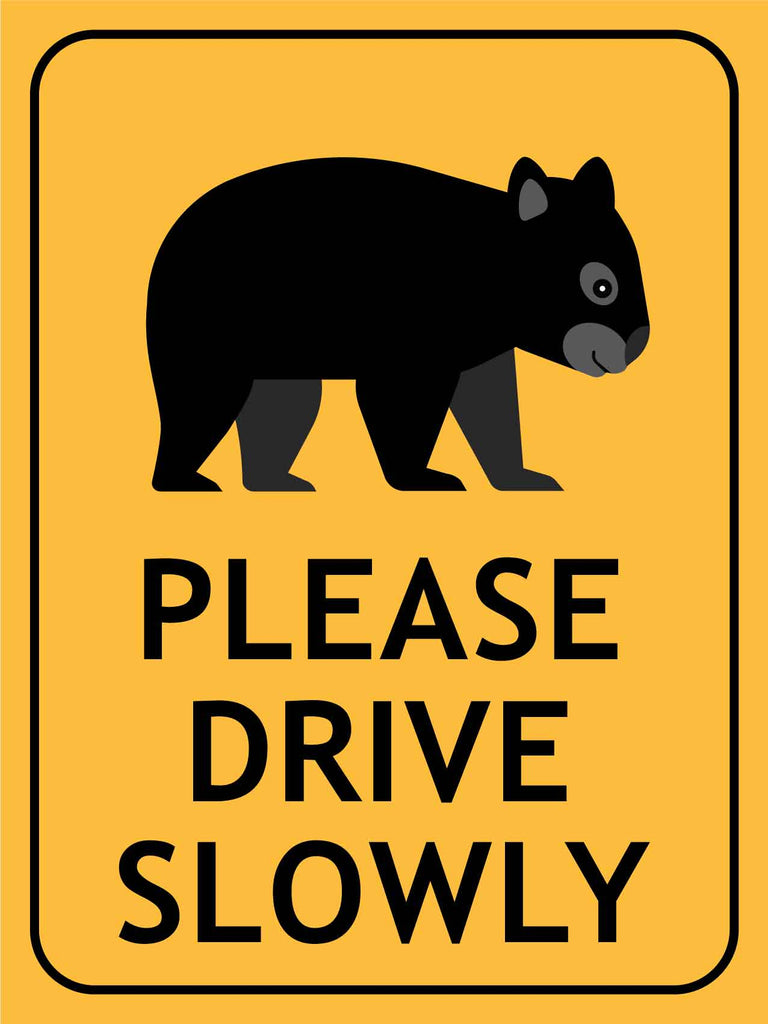 Wombat Please Drive Slowly 2 Sign