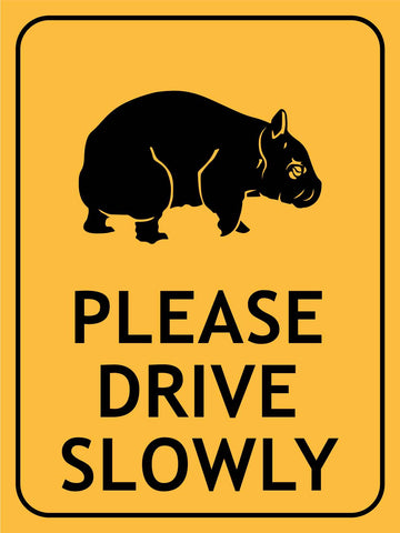 Wombat Please Drive Slowly Sign