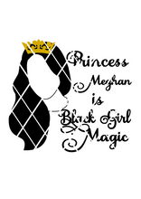 Princess  Meghan Black Girl Magic SVG,DXF ,PNG files,