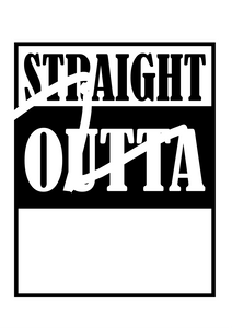 Straight Outta SVG,PNG files