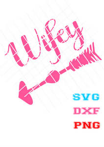 Wifey Svg, PNG,DXF file