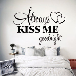 Always Kiss Me Goodnight Wall Decal - BigBeryl