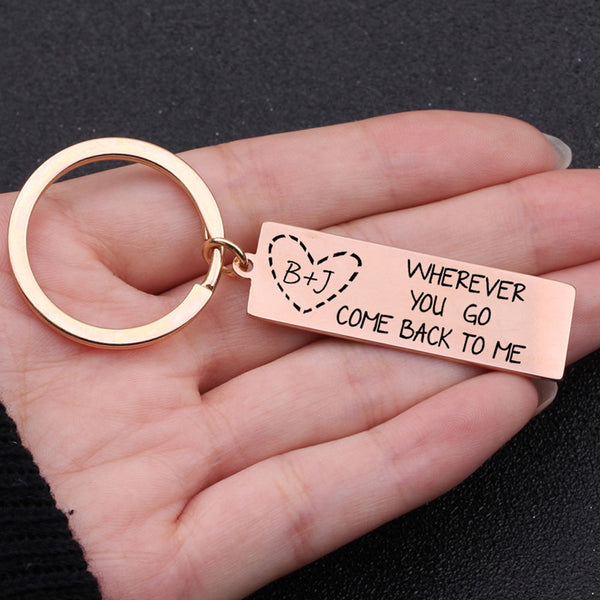 Wherever You Go Come Back To Me Engraved Keychain - BigBeryl