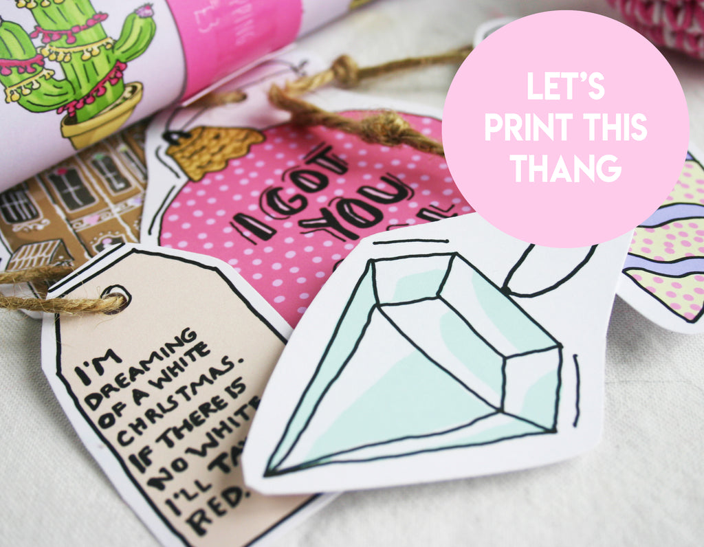 DRUM ROLL PLEASE: FREEBIE DIY PRINTABLE TAGS!