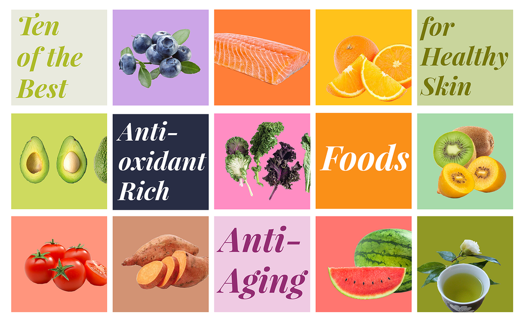 Ten of the Best Antioxidant-Rich, Anti-Aging Foods for Healthy Skin