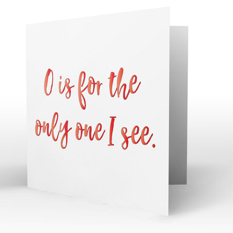 O is For... Blank Valentine's Greeting Card