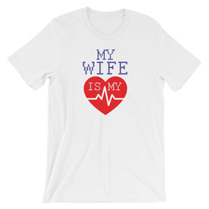 My Wife is My Life Line - Short-Sleeve Unisex T-Shirt - KrishQ