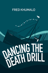 Dancing the Death Drill by Fred Khumalo