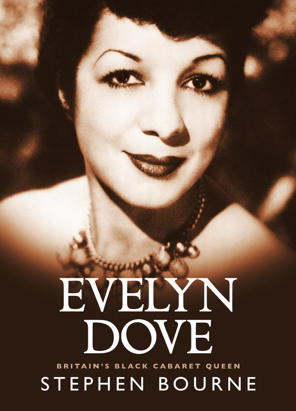 Evelyn Dove: Britain's Black Cabaret Queen by Stephen Bourne