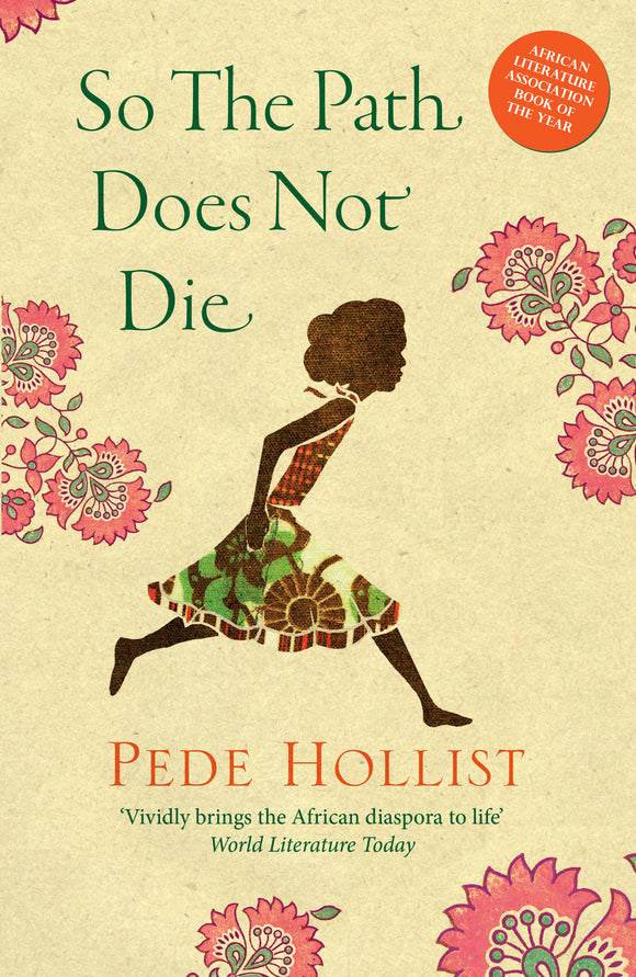 So the Path Does Not Die by Pede Hollist