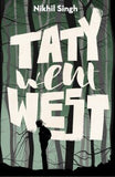 Taty Went West by Nikhil Singh