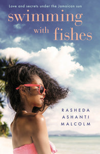 Swimming With Fishes by Rasheda Ashanti Malcolm
