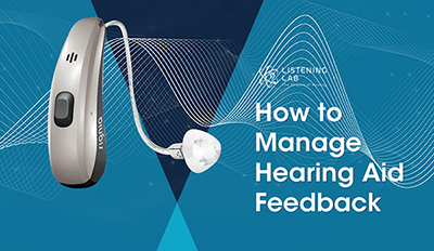 How to Manage Hearing Aid Feedback