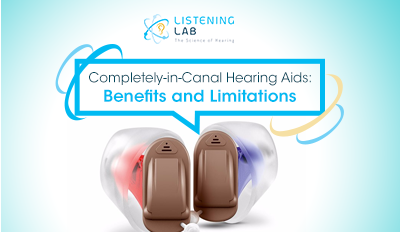 Completely-in-Canal Hearing Aids: Benefits and Limitations