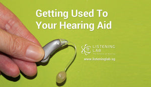 Getting Used To Your Hearing Aid