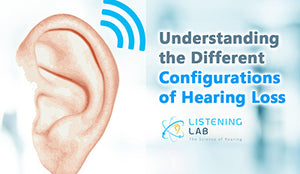 Understanding the Different Configurations of Hearing Loss