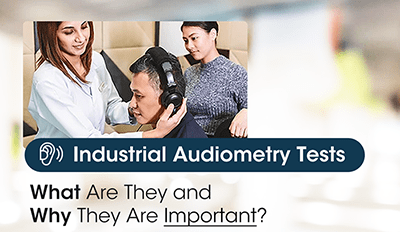 Industrial Audiometry Tests: What Are They and Why They Are Important?