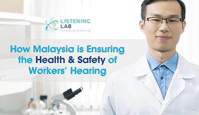 How Malaysia is Ensuring the Health & Safety of Workers' Hearing