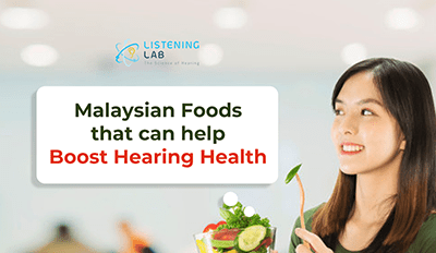 Malaysian Foods that can help Boost Hearing Health