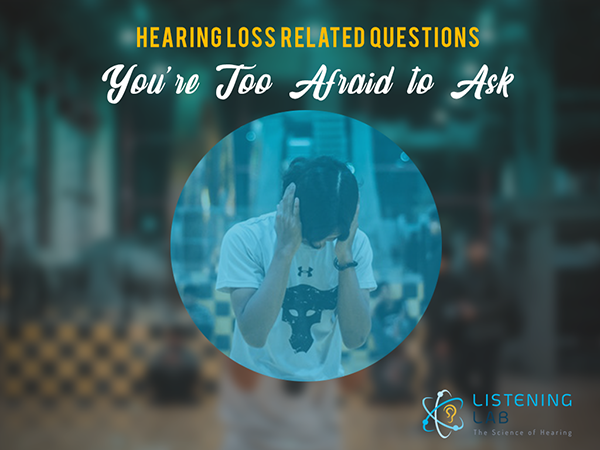 Hearing Loss Questions