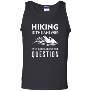 Hiking Is The Answer, Who Cares About The Question Tank Top (Men's)
