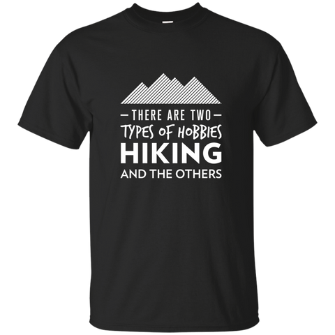 There Are 2 Types Of Hobbies: Hiking & The Others T-Shirt (Men's)