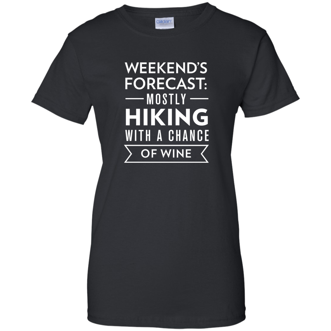 Weekend's Forecast: Hiking With a Chance Of Wine T-Shirt (Women's)