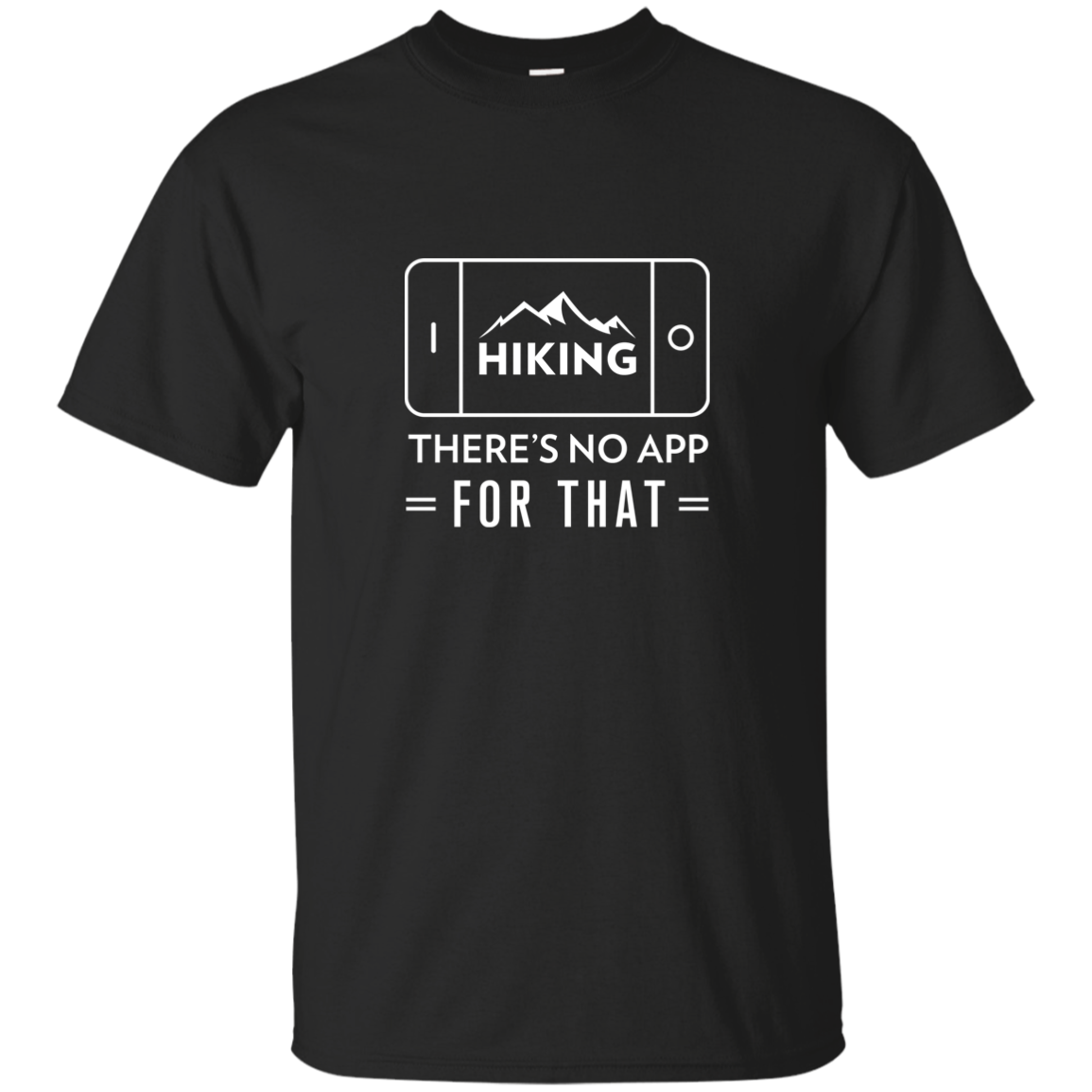 Hiking: There Is No App For That T-Shirt (Men's)