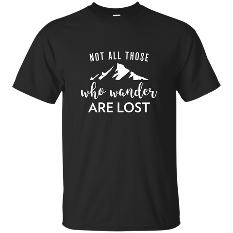 Not All Who Wander Are Lost T-Shirt (Men's)