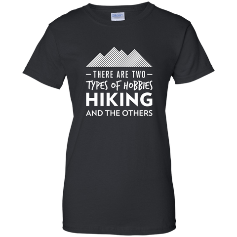 There Are 2 Types Of Hobbies: Hiking & The Others T-Shirt (Women's)