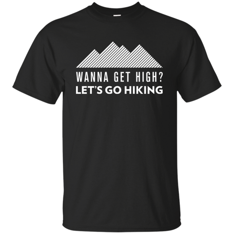 Wanna Get High? Let's Go Hiking T-Shirt (Men's)