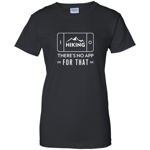 Hiking: There Is No App For That T-Shirt (Women's)