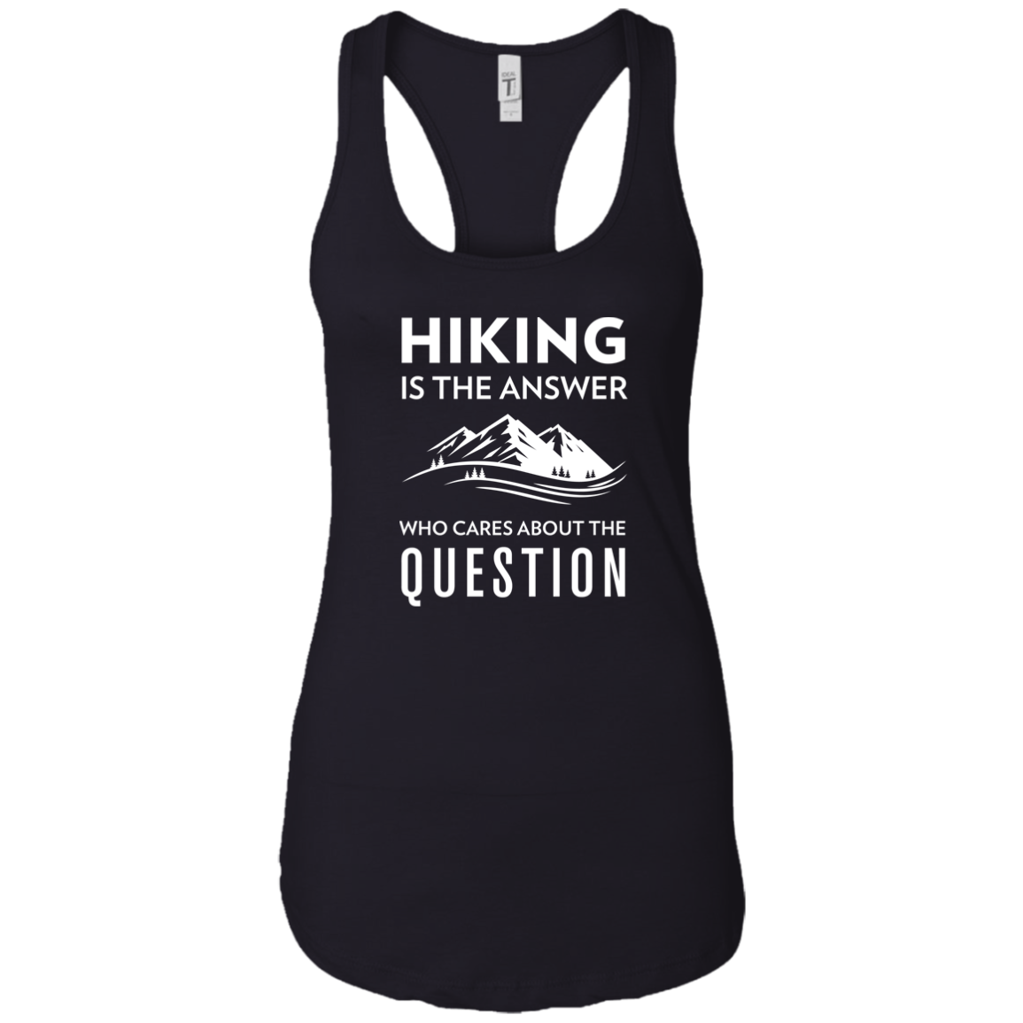 Hiking Is The Answer, Who Cares About The Question Tank Top (Women's)