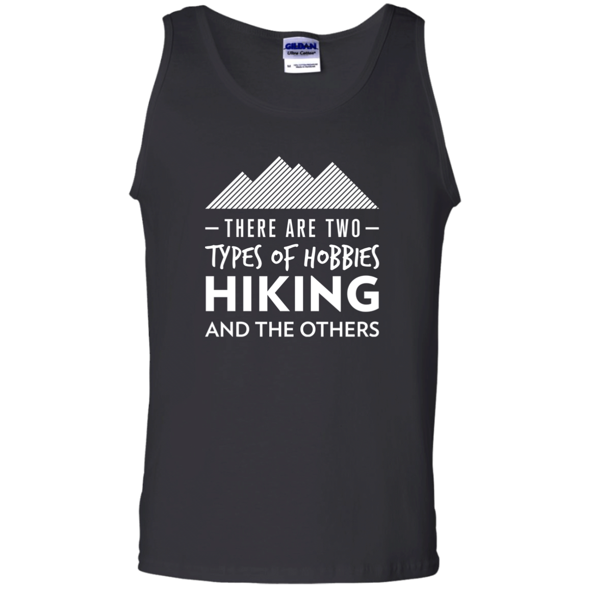 There Are 2 Types Of Hobbies: Hiking & The Others Tank Top (Men's)