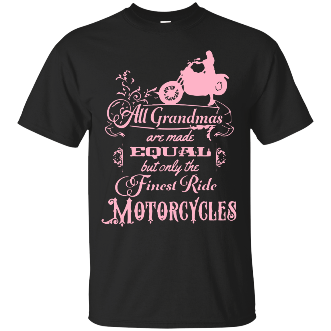 Motorcycle Grandmas All Grandmas Are Made Equal But Only The Finest Ride Motorcycles T Shirt Hoodies Sweatshirt