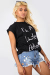 I Am Limited Edition Slogan Turn Up Sleeve Tshirt - bejealous-com