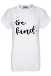 Mia Be kind Heart Printed Baggy Basic T Shirt