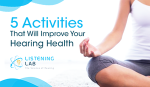 5 Activities That Will Improve Your Hearing Health