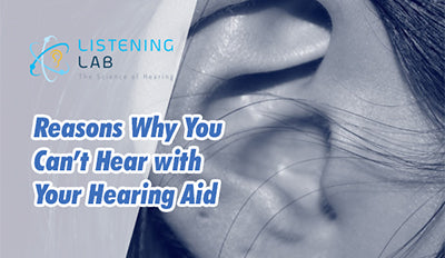 Reasons Why You Can't Hear with Your Hearing Aid