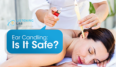 Ear Candling: Is It Safe?