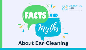Facts and Myths about Ear Cleaning