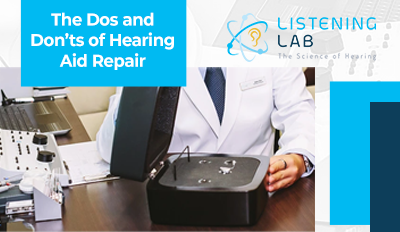 The Dos and Don'ts of Hearing Aid Repair