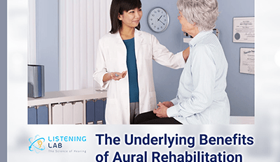 The Underlying Benefits of Listening/Aural Rehabilitation