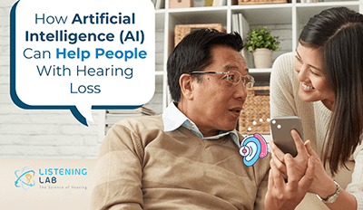 How Artificial Intelligence (AI) Can Help People With Hearing Loss