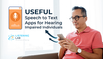 Useful Speech to Text Apps for Hearing Impaired Individuals