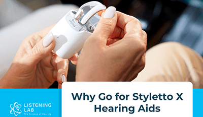 Why Go for Styletto X Hearing Aids - Benefits Examined