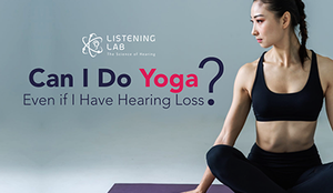 Yoga for People with Hearing Loss Problem