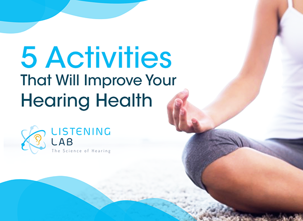 Activities that will help improve hearing health
