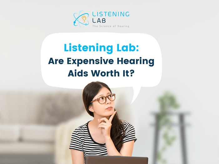Are Expensive Hearing Aids Worth It?