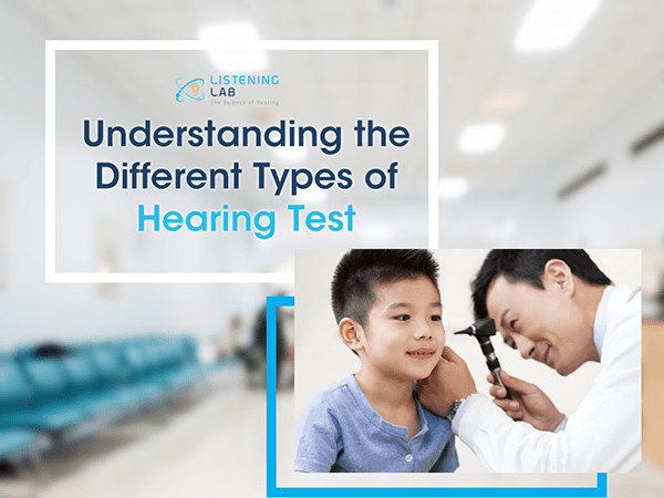 Understanding the Kinds of Hearing Tests